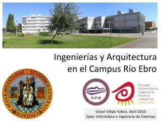 Ingenierías  y  Arquitectura en el Campus Río Ebro