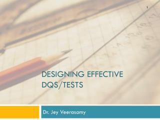 Designing Effective DQs/Tests