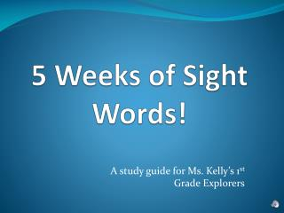 5 Weeks of Sight Words!