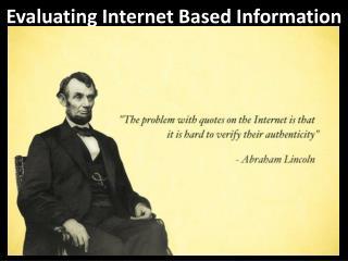 Evaluating Internet Based Information