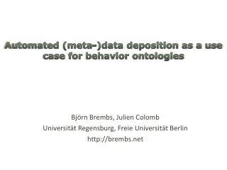 Automated (meta-)data deposition as a use case for behavior ontologies