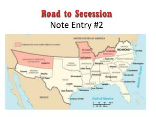 Road to Secession Note Entry #2