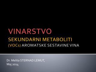 VINARSTVO SEKUNDARNI METABOLITI  ( VOCs)  AROMATSKE SESTAVINE VINA