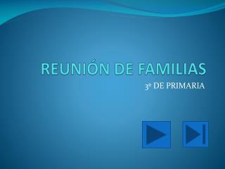REUNI�N DE FAMILIAS