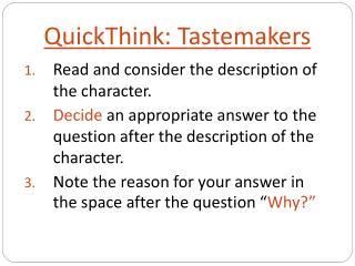 QuickThink : Tastemakers
