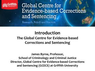 Griffith University's New Global Centre for Evidence-based Corrections and Sentencing
