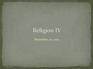 Religion IV