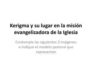 Kerigma y su lugar en la misión evangelizadora de la Iglesia