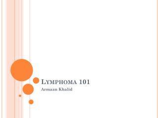 Lymphoma 101