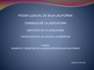 PODER JUDICIAL DE BAJA CALIFORNIA CONSEJO DE LA JUDICATURA INSTITUTO DE LA JUDICATURA