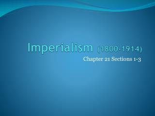 Imperialism  (1800-1914)