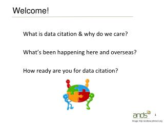 What is data citation & why do we care? What's been happening here and overseas?