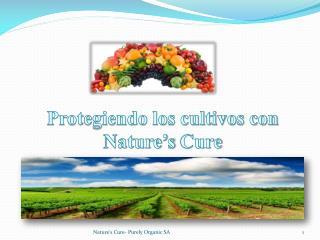Protegiendo los cultivos con  Nature's  Cure