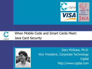 When Mobile Code and Smart Cards Meet:  Java Card Security