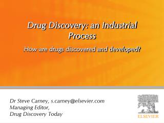 Drug Discovery: an Industrial Process