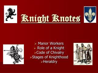 Knight Knotes