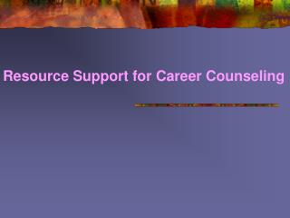 Resource Support for Career Counseling