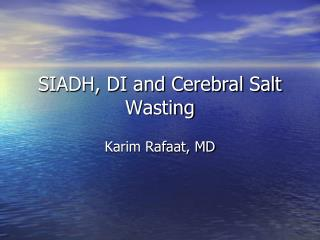 SIADH, DI and Cerebral Salt Wasting