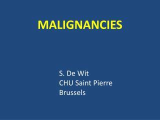 MALIGNANCIES