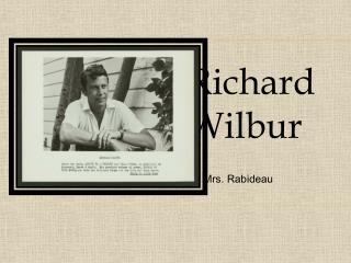 Richard  Wilbur By Mrs.  Rabideau