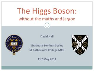 The Higgs Boson: without the maths and jargon