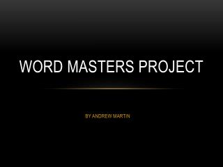 WORD MASTERS PROJECT