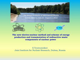 The Actual Problems of  Microworld  Physics  Gomel, Belarus, July 22 - August 2, 2013