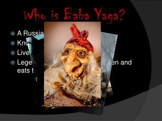 Who is Baba  Yaga ?