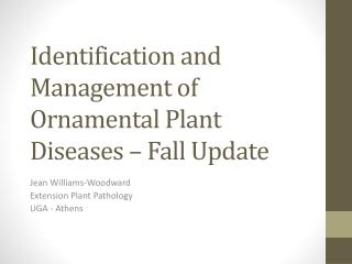 Identification and Management of Ornamental Plant Diseases – Fall Update