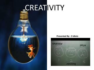 CREAT IVITY