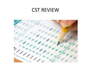 CST REVIEW