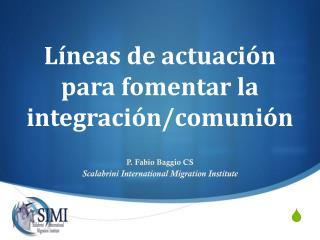 Líneas de actuación para fomentar la integración/comunión