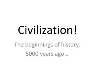 Civilization!