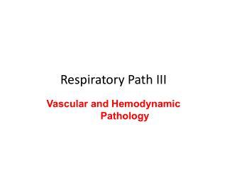 Respiratory Path III