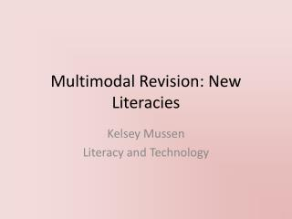 Multimodal Revision: New Literacies