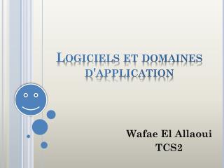 Logiciels et domaines d'application