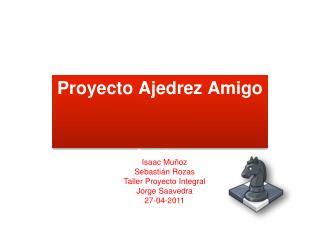 Proyecto Ajedrez Amigo