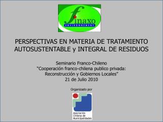 PERSPECTIVAS EN MATERIA DE TRATAMIENTO AUTOSUSTENTABLE y INTEGRAL DE RESIDUOS