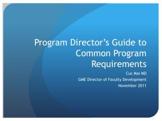 Program Director�s Guide to Common Program Requirements