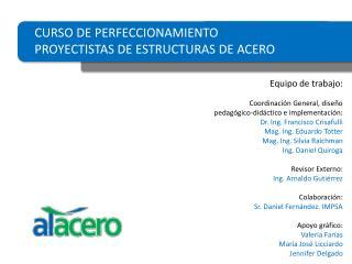 CURSO DE PERFECCIONAMIENTO  PROYECTISTAS DE ESTRUCTURAS DE ACERO
