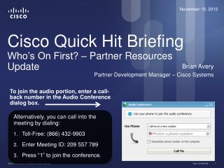 Cisco Quick Hit Briefing Who's On First? – Partner Resources Update