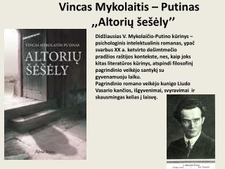 Vincas Mykolaitis – Putinas              ,,Altorių šešėly''
