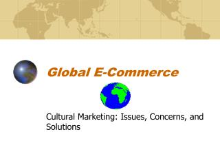 Global E-Commerce Cultural Marketing: Issues