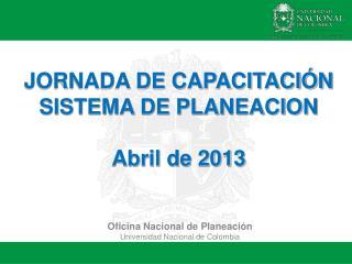 Oficina Nacional de Planeación Universidad Nacional de Colombia