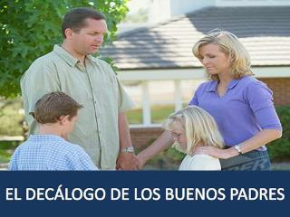 EL DECÁLOGO DE LOS BUENOS PADRES