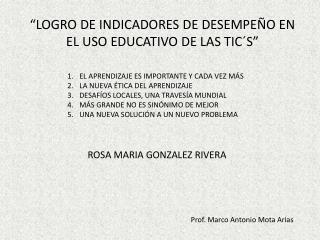 """""""LOGRO DE INDICADORES DE DESEMPEÑO EN EL USO EDUCATIVO DE LAS TIC´S """""""