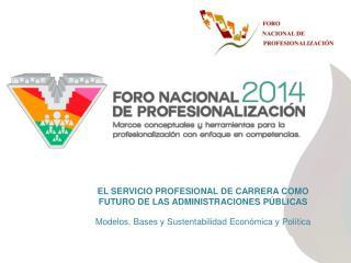 EL SERVICIO PROFESIONAL DE CARRERA COMO FUTURO DE LAS ADMINISTRACIONES PÚBLICAS