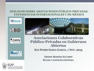 DI�LOGOS SOBRE ASOCIACIONES P�BLICO-PRIVADAS: EXPERIENCIAS INTERNACIONALES Y DE M�XICO