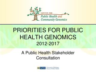 PRIORITIES FOR PUBLIC HEALTH GENOMICS 2012-2017