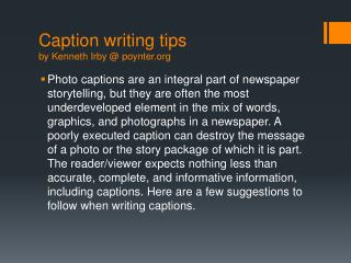 Caption writing tips by Kenneth Irby @ poynter.org